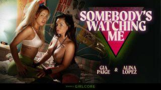 Girlcore – Somebodys Watching Me